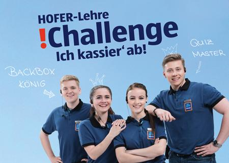 HOFER-Lehre !Challenge: Mitmachen und Abkassieren